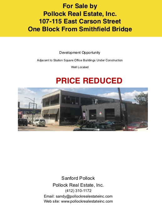 107-115 East Carson Street South Side - 26,700 SF building 16,000 SF of Land.Rear level drive-in Excellent development pot...