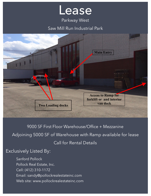 warehouse parkway west - Lease 9000 SF with adjoining 5000 SF Two Loading Docks and ramp. www.pollockrealestateinc.com (41...