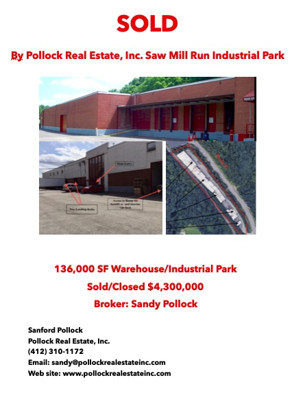 Sold 136,000 SF Saw Mill Run Industrial Park - Sold by Pollock Real Estate, Inc. Saw Mill Run Industrial Park. 136,000 SF ...